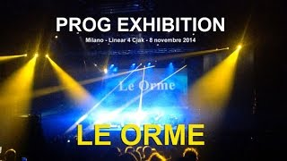 Prog Exhibition 2014 - LE ORME