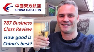 China Eastern 787-9 Business Class - How Good is China's Best?