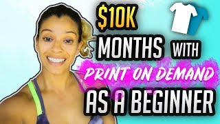 Top Ways To $10k Months With Print On Demand As A Beginner