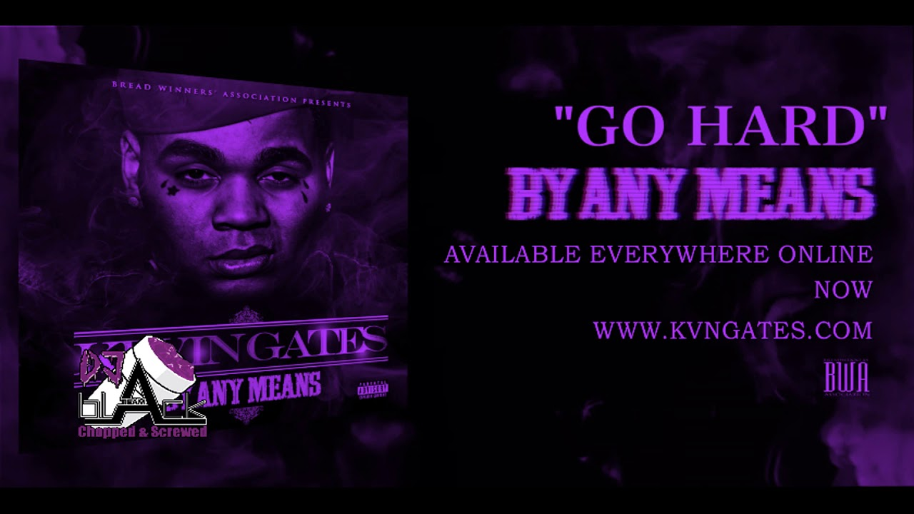 Download Kevin Gates ft Rico Love Go Hard Chopped & Screwed