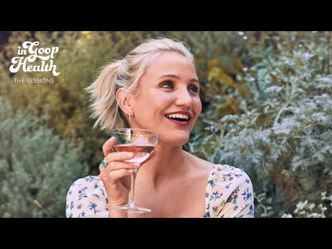 Gwyneth Paltrow & Cameron Diaz:  In Conversation   In goop Health: The Sessions