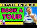 Travel English   Booking a Tour