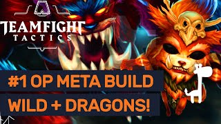#1 META BUILD!! TeamFight Tactics WILD + DRAGONS = INSANE DAMAGE!!