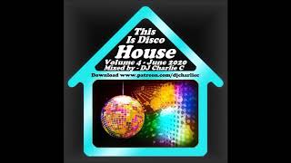 This Is Disco House Vol 4 - June 2020 - DJ Charlie C