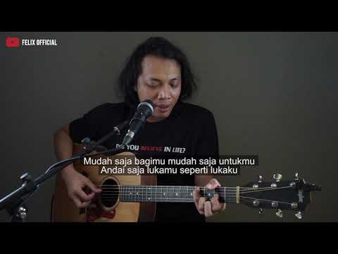 Mudah Saja Sheila On 7 ( Felix Irwan Cover ) #lirik