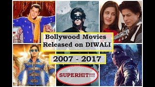 Bollywood Movies Released on Diwali || 2007 - 2017 || Superhit Movies