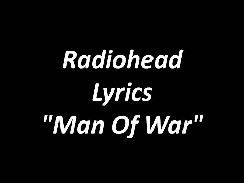 Radiohead - Man Of War With Lyrics