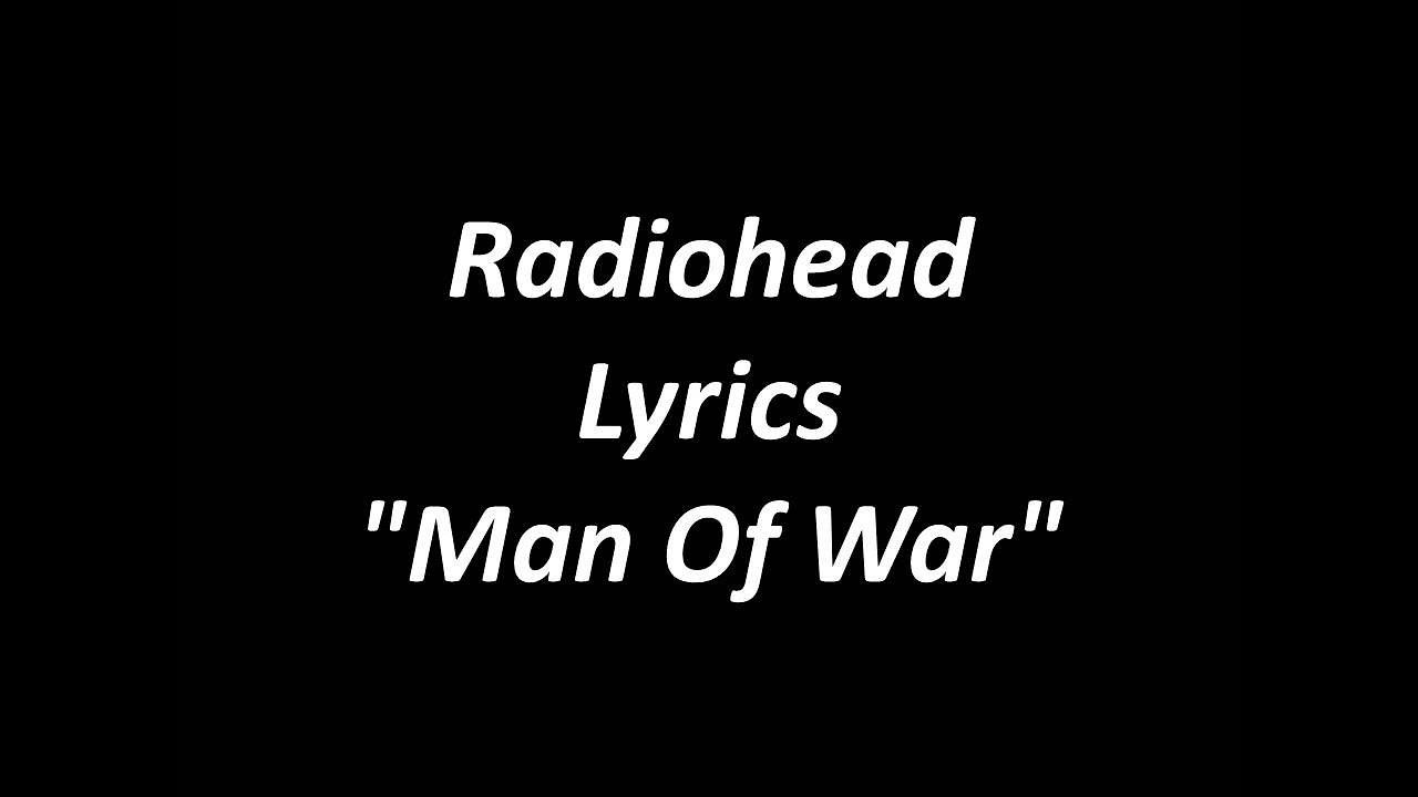 Radiohead Man Of War With Lyrics Youtube
