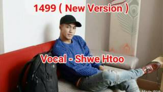 Download Video 1499 ( New Version ) ​ေတးဆို ~ Shwe Htoo MP3 3GP MP4