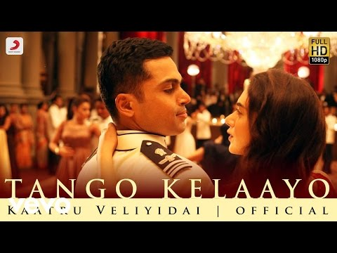 Kaatru Veliyidai - Tango Kelaayo | Mani Ratnam, AR Rahman | Karthi