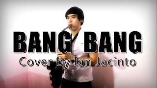 Bang Bang - Saxophone Cover by Ian Jacinto