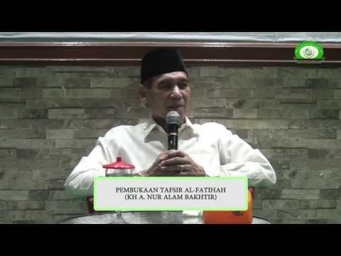 Pembukaan Tafsir Al-Fatihah (KH A Nur Alam Bakhtir)