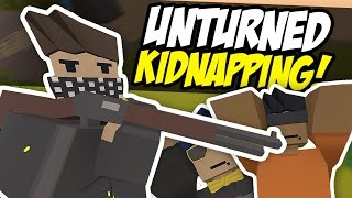 KIDNAPPING PEOPLE - Unturned RP (Bandit Roleplay)