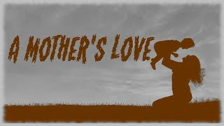A Mother's Love|CreepyPasta