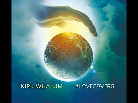 Kirk Whalum    Love On Top
