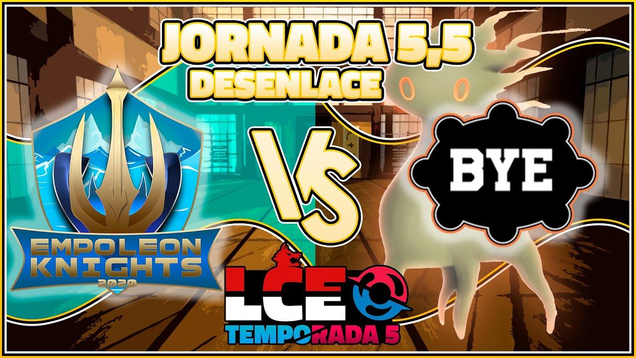 Jornada 5,5 | Empoleon Knights VS BYE | EL DESENLACE | LCE Temporada 5