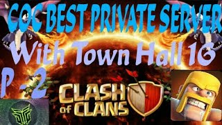 (2018) Townhall lv.16 in COC with all new troops//BEST PRIVATE SERVER DOWNLOAD/// MOD ER HACKS