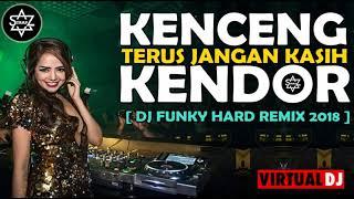 Download DJ BREAKBEAT FUNKY HARD SUPER REMIX 2018 ||  KENCENG TERUS JANGAN KASIH KENDOR  || BY DJ SKYZO TRAP Mp3