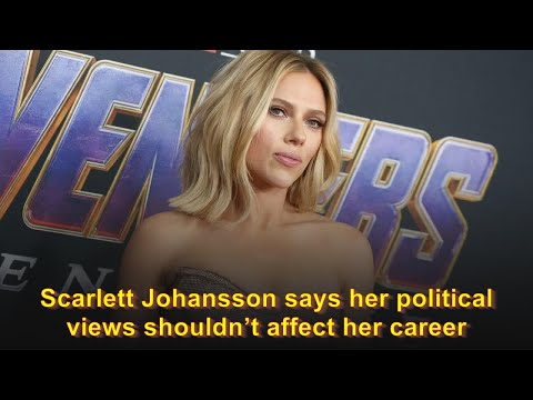 Scarlett Johansson says her political views shouldn't affect her career