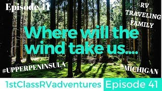 Where Will The Wind Take Us... Episode 41 | Full Time RV Living