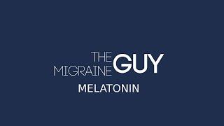 The Migraine Guy - Melatonin