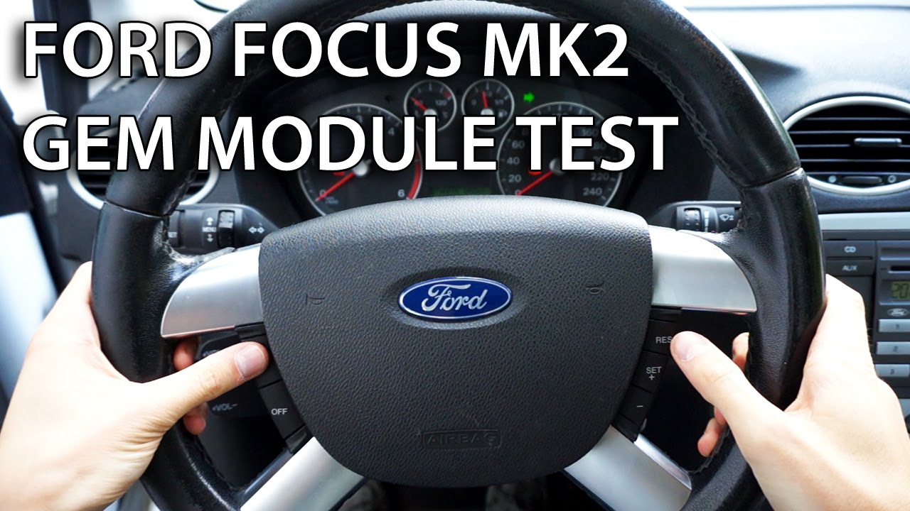 hight resolution of how to test gem module in ford focus mk2 c max car diagnostics