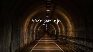June 20, 2021 - Fred Hagle - Never Give Up