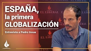 """España, la primera globalización"" |  Entrevista a Pedro Insua"