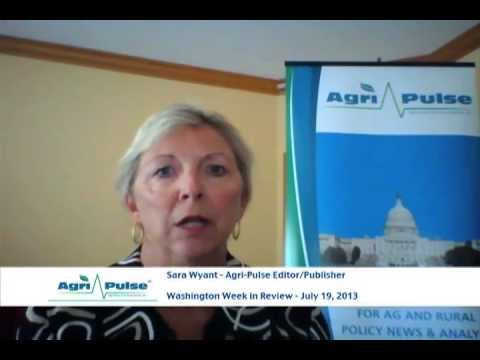 Agri-Pulse Washington Week in Review - July 19th, 2013