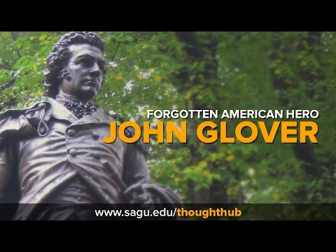 Forgotten Revolutionary War Hero: John Glover