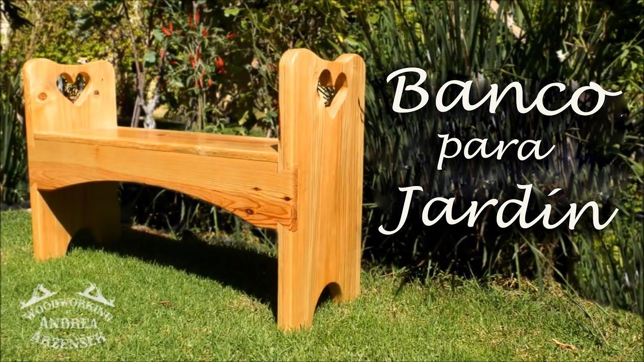Cómo hacer un Banco para Jardin - Ep 035 - YouTube