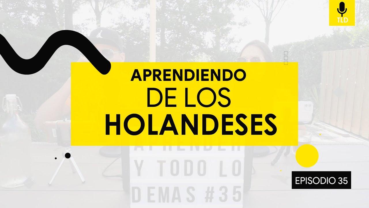 20 Cosas que debemos APRENDER de los HOLANDESES YTLD EP35
