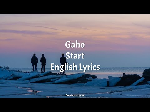 start-//-gaho-english-lyrics-(itaewon-class-ost-part-2)