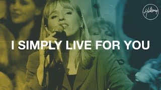 I Simply Live for You - Hillsong Worship