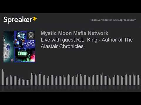 Live with guest R.L. King - Author of The Alastair Chronicles.