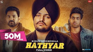 Hathyar : Sidhu Moose Wala (Full Video) Guri | Kartar Chema | Latest Punjabi Songs 2019