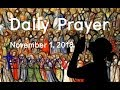 Daily Prayer, November 1, 2018; All Saints Day