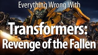 Everything Wrong With Transformers Revenge of the Fallen