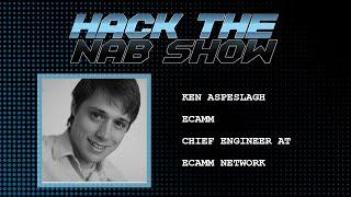 Hack The NAB Show - Ecamm - Ken Aspeslagh