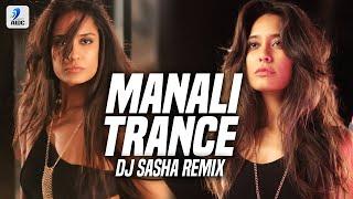 Manali Trance (Remix) | DJ Sasha | Yo Yo Honey Singh & Neha Kakkar | Lisa Haydon | Akshay Kumar