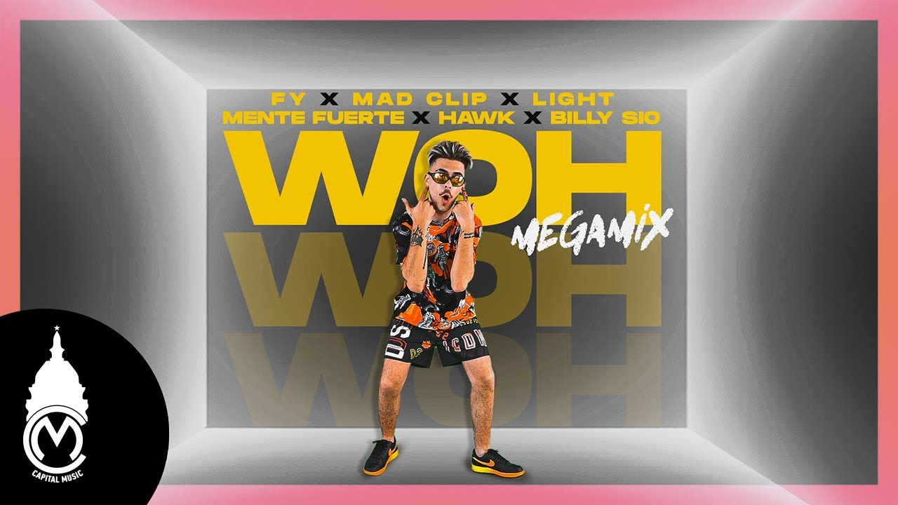 Download FY - Woh MegaMix ft. Mad Clip x Light x Mente Fuerte x Hawk x Billy Sio - Official Music Video