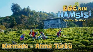 Karmate - Atma Türkü - Ege'nin Hamsisi 16.Bölüm