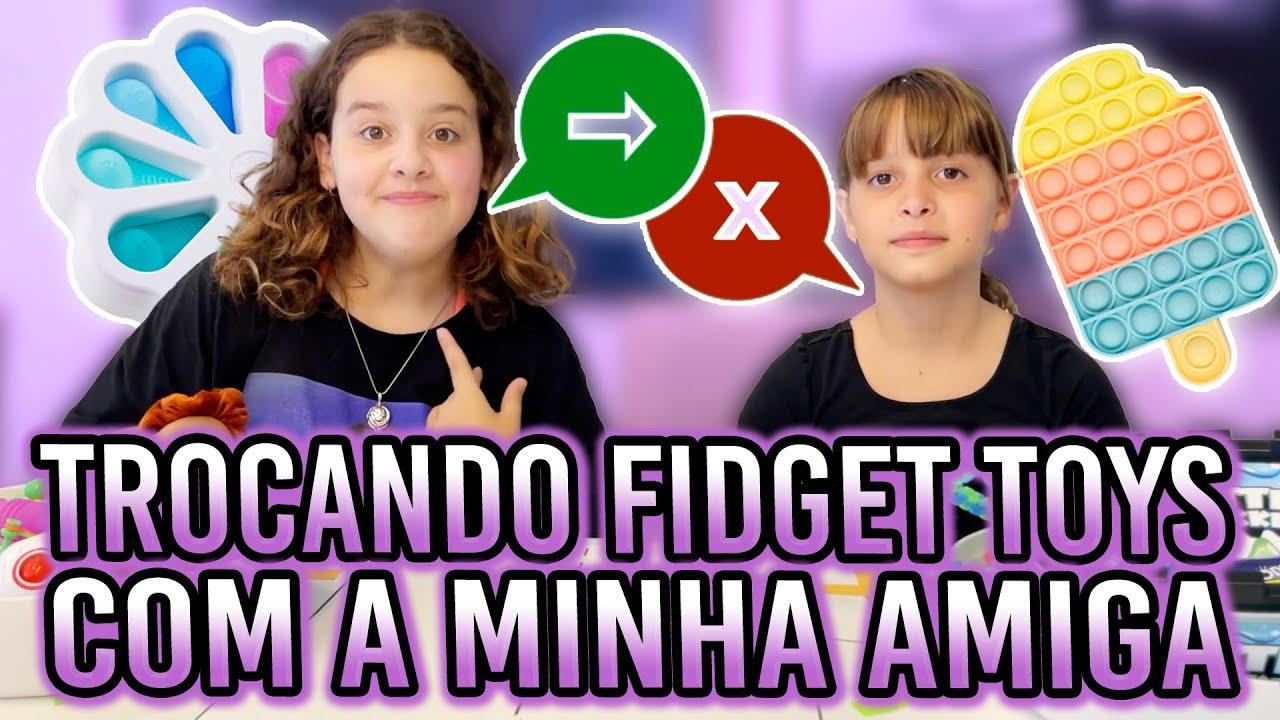 TROCA DE FIDGET TOYS COM A MINHA AMIGA @Maria Vitoria Canal da Tóia