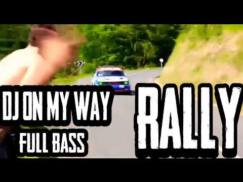 dj-on-my-way-full-bass-#onmyway#