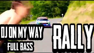 [2.39 MB] Dj on my way full bass #onmyway#