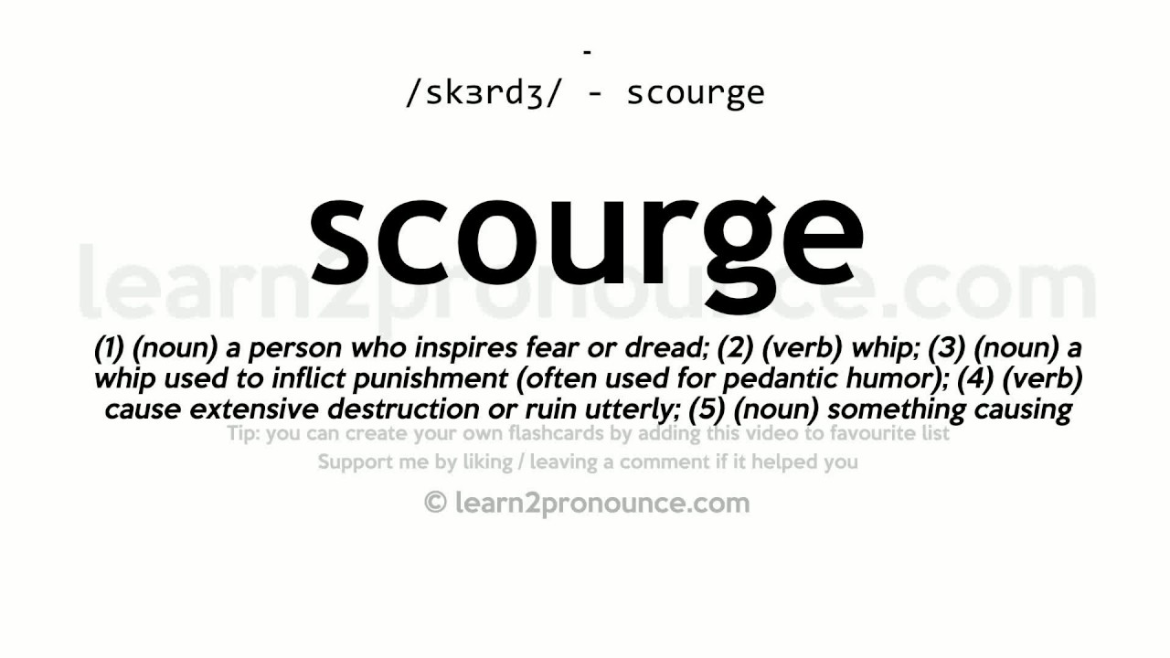 Scourge pronunciation and definition youtube scourge pronunciation and definition mozeypictures Choice Image