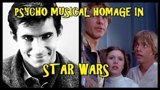 """Psycho"" Musical Homage In ""Star Wars: A New Hope"""