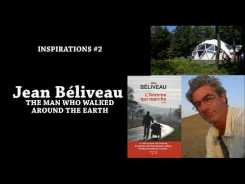 The Man Who Walked Around the Earth - Jean Béliveau (InSPiRaTiOnS #2)