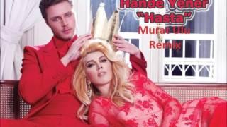 Hande Yener - Hasta ( Murat Ulu Remix ) 2o13