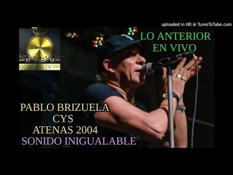 PABLO BRIZUELA 2004 en vivo-Enganchados de CyS-Atenas(Lo Anterior)